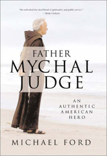 Father Mychal Judge: An Authentic American Hero (Hardback)