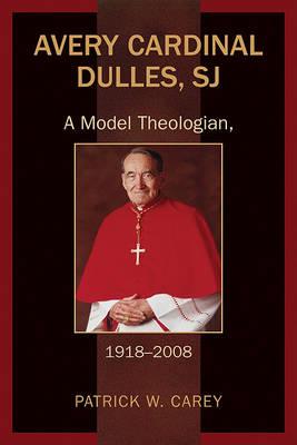 Avery Cardinal Dulles, SJ (Hardback)