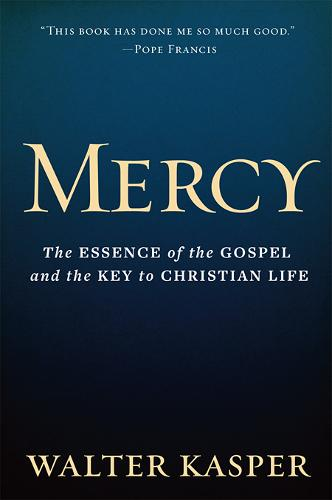 Mercy: The Essence of the Gospel and the Key to Christian Life (Hardback)