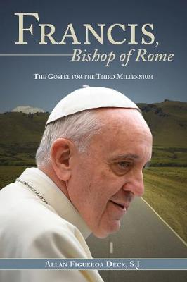 Francis, Bishop of Rome: The Gospel for the Third Millennium (Hardback)