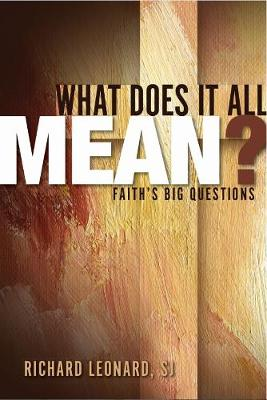 What Does It All Mean?: Faith's Big Questions (Hardback)
