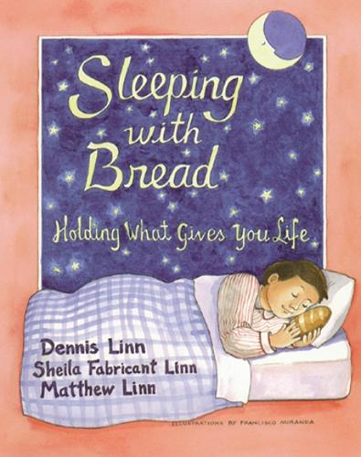 Sleeping with Bread: Holding What Gives You Life (Paperback)