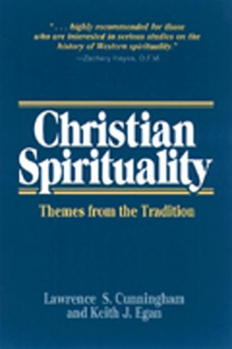 Christian Spirituality: Themes from the Tradition (Paperback)