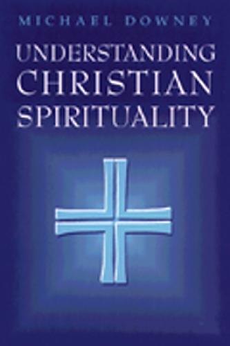 Understanding Christian Spirituality (Paperback)
