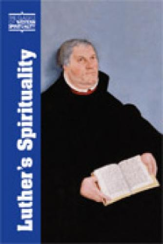 Luther's Spirituality (CWS) - The Classics of Western Spirituality (Paperback)