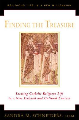 Finding the Treasure: Locating Catholic Religious Life in a New Ecclesial and Cultural Context - Religious Life in the New Millennium S. v. 1 (Paperback)