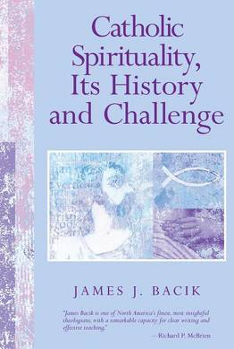 Catholic Spirituality, Its History and Challenge (Paperback)