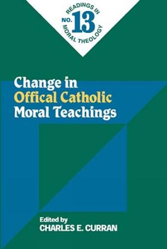 Change in Official Catholic Moral Teachings (No. 13): Readings in Moral Theology No. 13 (Paperback)