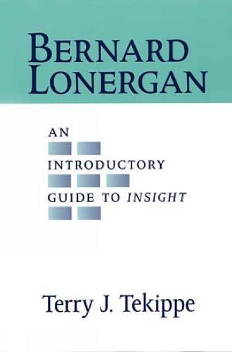 Bernard Lonergan: An Introductory Guide to Insight (Hardback)