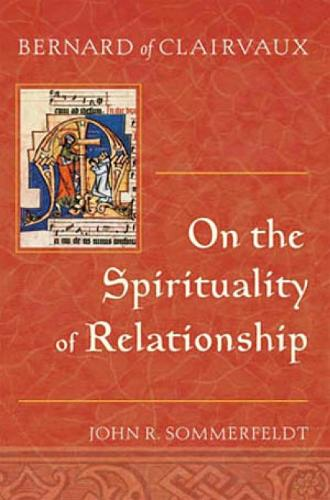Bernard of Clairvaux On the Spirituality of Relationship (Paperback)