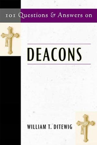 101 Questions & Answers on Deacons - Responses to 101 Questions... (Paperback)