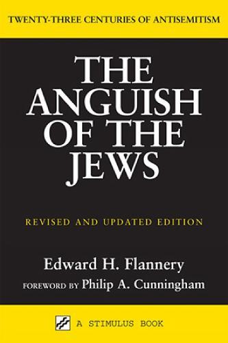 The Anguish of the Jews: Twenty-Three Centuries of Antisemitism (Paperback)