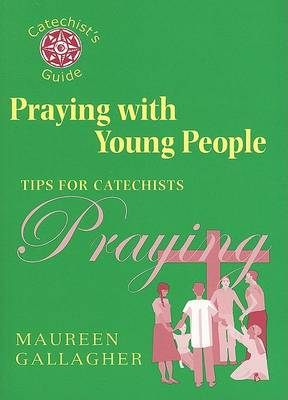 Praying with Young People: Tips for Catechists (Paperback)