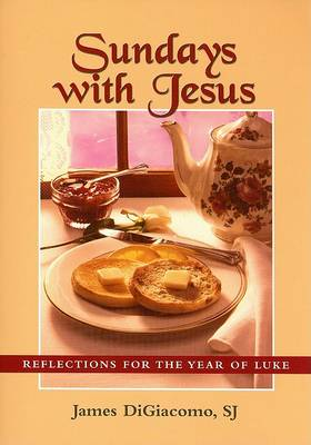 Sundays with Jesus: Reflections for the Year of Luke (Paperback)