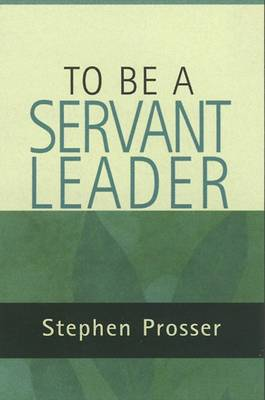 To be a Servant-leader (Paperback)