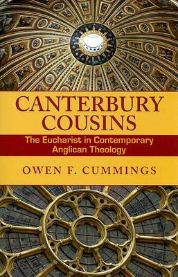 Canterbury Cousins: The Eucharist in Contemporary Anglican Theology (Paperback)