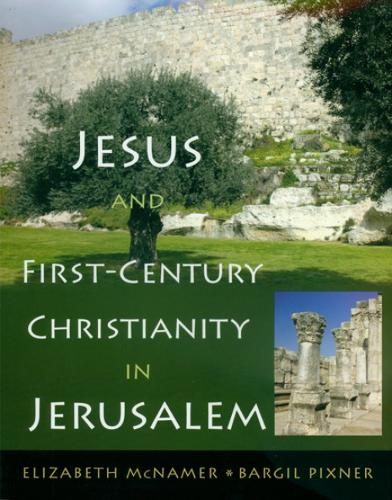 Jesus and First-Century Christianity in Jerusalem (Paperback)
