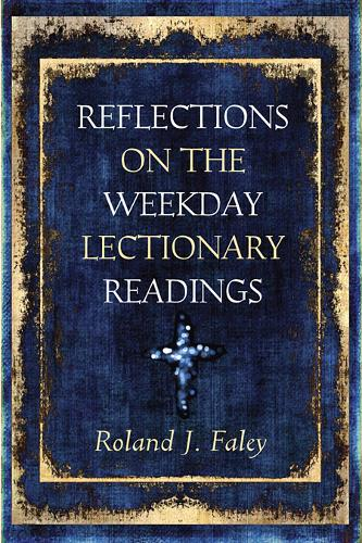 Reflections on the Weekday Lectionary Readings (Paperback)