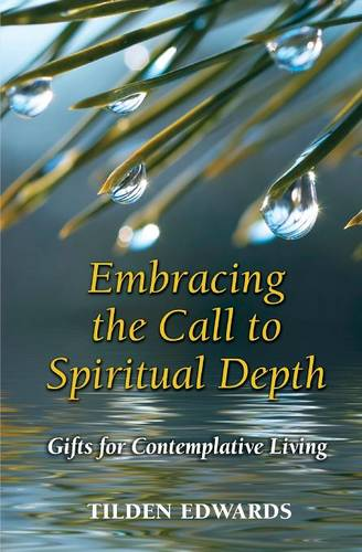 Embracing the Call to Spiritual Depth: Gifts for Contemplative Living (Paperback)