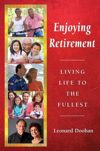 Enjoying Retirement: Living Life to the Fullest (Paperback)