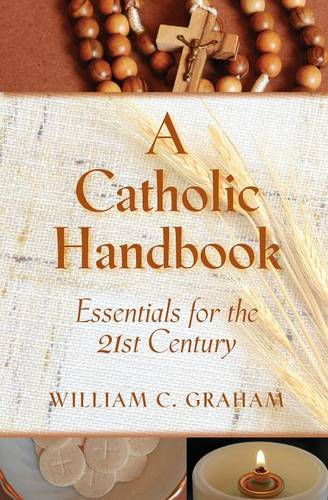 A Catholic Handbook: Essentials for the 21st Century (Paperback)
