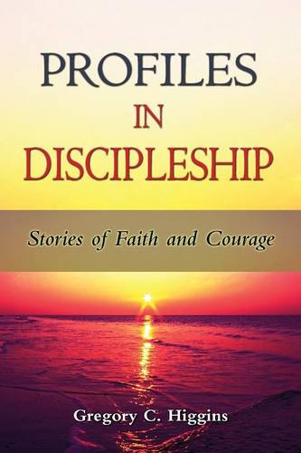 Profiles in Discipleship: Stories of Faith and Courage (Paperback)