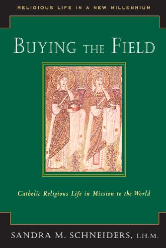 Buying the Field: Catholic Religious Life in Mission to the World - Religious Life in a New Millennium Series (Paperback)