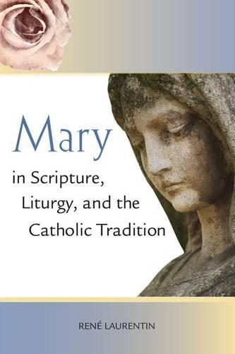 Mary in Scripture, Liturgy, and the Catholic Tradition (Paperback)