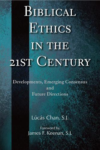 Biblical Ethics in the 21st Century: Developments, Emerging Consensus, and Future Directions (Paperback)