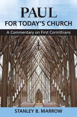 Paul for Today's Church: A Commentary on First Corinthians (Paperback)