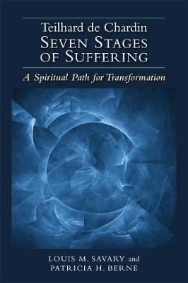 Teilhard de Chardin-Seven Stages of Suffering: A Spiritual Path for Transformation (Paperback)
