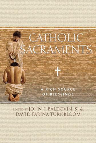 Catholic Sacraments: A Rich Source of Blessings (Paperback)