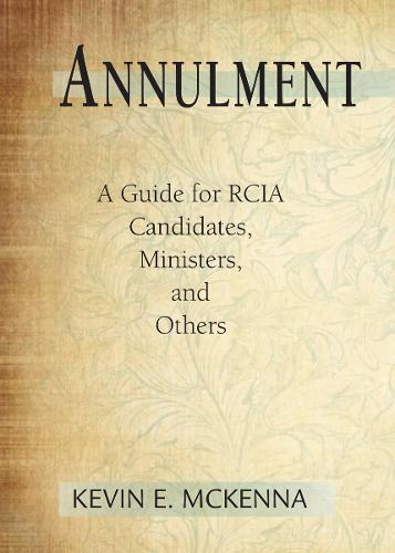 Annulment: A Guide for RCIA Candidates, Ministers, and Others (Paperback)