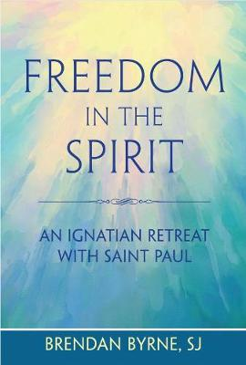 Freedom in the Spirit: An Ignatian Retreat with Saint Paul (Paperback)