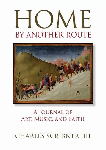 Home by Another Route: A Journal of Art, Music, and Faith (Paperback)