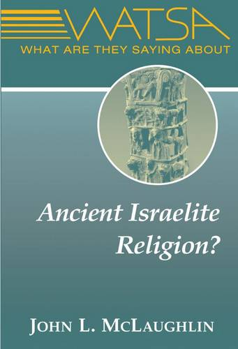 What Are They Saying About Ancient Israelite Religion? - What Are They Saying About (Paperback)