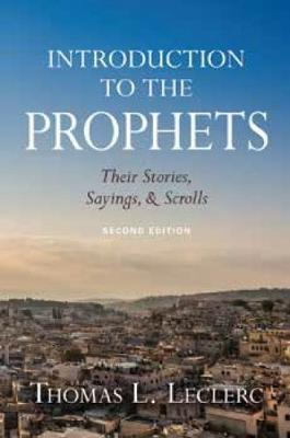 Introduction to the Prophets: Their Stories, Sayings, and Scrolls (Paperback)