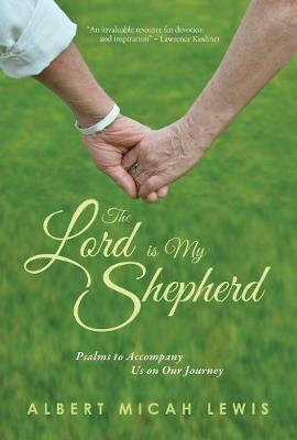 Lord Is My Shepherd, The: Psalms to Accompany Us on Our Journey (Paperback)