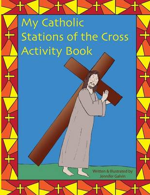 My Catholic Stations of the Cross: Reproducible Sheets for Home and School (Paperback)