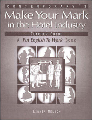 Make Your Mark in Hotel Industry Teacher Guide (Paperback)