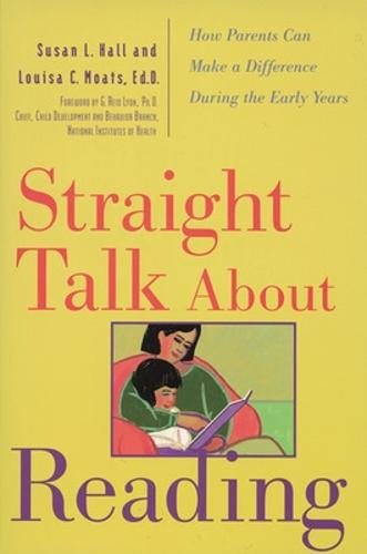Straight Talk About Reading: How Parents Can Make a Difference During the Early Years (Paperback)