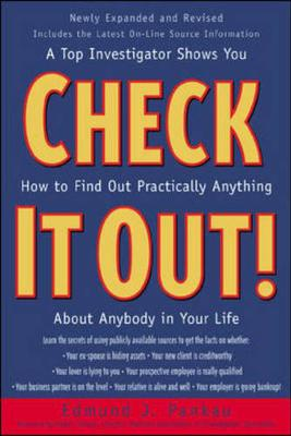 Check it out!: A Top Investigator Shows You How to Find out Practically Anything about Anybody in Your Life (Paperback)