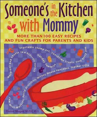 Someone's in the Kitchen with Mommy: 100 Easy Recipes and Fun Crafts for Parents and Kids (Paperback)