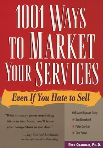 1001 Ways to Market Your Services: For People Who Hate to Sell (Paperback)