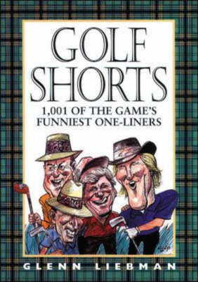 Golf Shorts: 1, 001 of the Game's Funniest One-liners (Hardback)