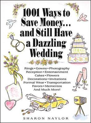 1001 Ways to Save Money and Still Have a Dazzling Wedding (Paperback)