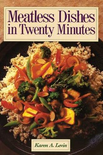 Meatless Dishes in Twenty Minutes (Paperback)