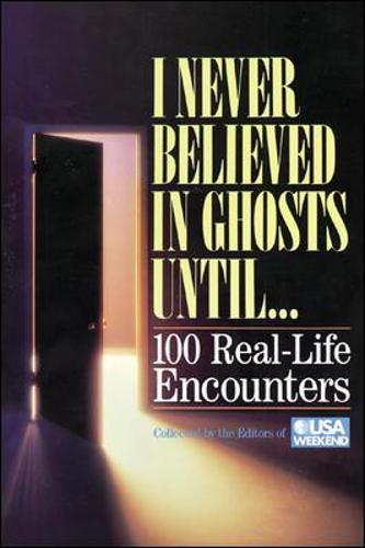 I Never Believed in Ghosts Until . . . (Paperback)