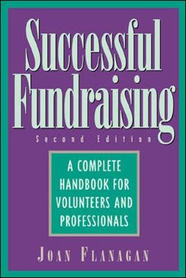 Successful Fund Raising: A Complete Handbook for Volunteers and Professionals (Paperback)