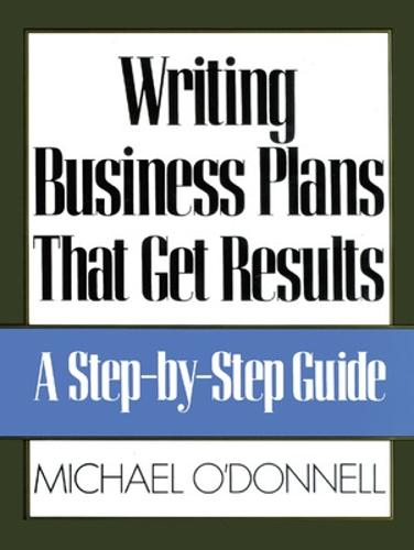 Writing Business Plans That Get Results (Paperback)